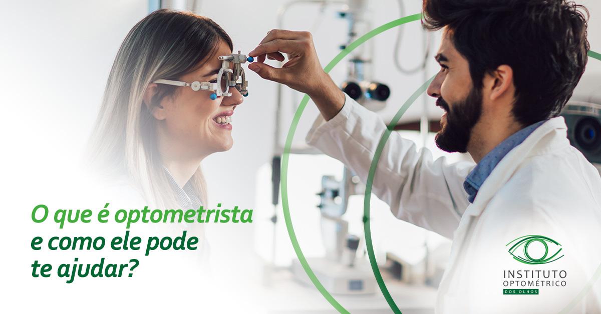 O que é optometrista e como ele pode te ajudar?