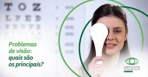 Problemas de visão: quais são os principais?